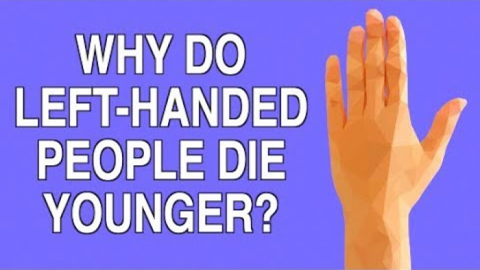 WHY DO LEFT-HANDED PEOPLE DIE YOUNGER?